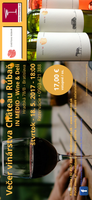 Ochutnávka vinárstvo CHATEAU RÚBAŇ 18.5.2017 IN MEDIO Bratislava