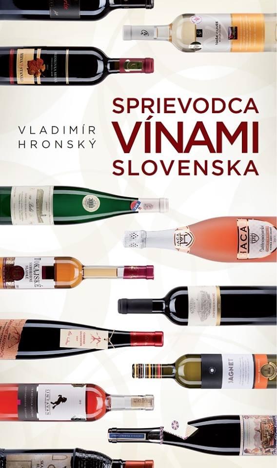 Sprievodca vínami Slovenska kniha Vladimír Hronský Slovart 2014